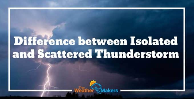 Difference between Isolated and Scattered Thunderstorm
