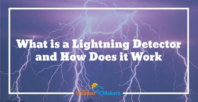 What is a Lightning Detector and How Does it Work