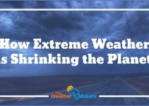 how extreme weather is shrinking the planet