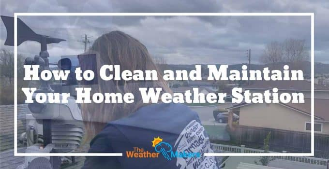 how to clean and maintain your home weather station easily