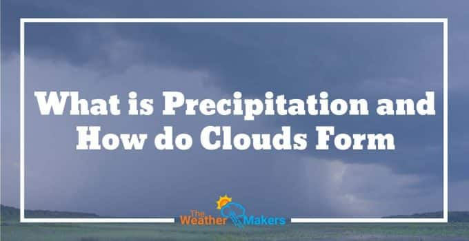 what is precipitation and how do clouds form